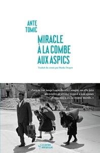 Ante Tomic - Miracle à la Combe aux Aspics.