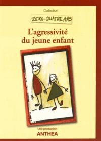Anthea - L'agressivité du jeune enfant. 1 DVD