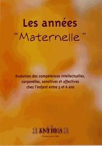 """Anthea - Les années """"Maternelle"""" - Evolution des compétences intellectuelles, corporelles, sensitives et affectives chez l'enfant entre 3 et 6 ans. 1 DVD"""