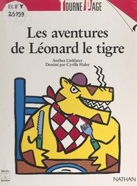 Anthéa Linklater et Cyrille Hahn - Les aventures de Léonard le tigre.