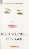 Anthéa Morand et Caroline Platter - Bases de l'étude du visage.