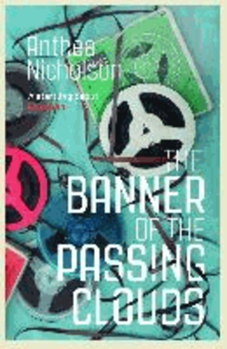 Anthea Nicholson - The Banner of the Passing Clouds.