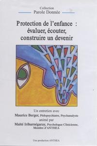 Maurice Berger - Protection de l'enfance : évaluer, écouter, construire un devenir - DVD.