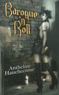Anthelme Hauchecorne - Cercueil de nouvelles Tome 1 : Baroque n' Roll.