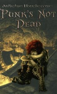 Anthelme Hauchecorne - Cercueil de nouvelles Tome 2 : Punk's not dead.