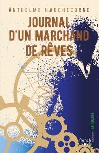 Anthelme Hauchecorne - Journal d'un marchand de rêves.