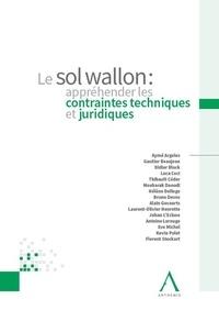 Le sol Wallon - Appréhender les contraintes techniques et juridiques.pdf