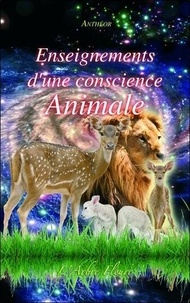 Anthéor - Enseignements d'une conscience animale.