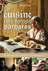 Anthime - La cuisine des temps barbares - Recettes et conseils diététiques.