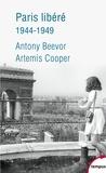 Anthony Beevor et Artemis Cooper - Paris libéré - 1944-1949.