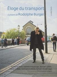 Anthony Boile - Eloge du transport - A propos de Rodolphe Burger. 1 DVD