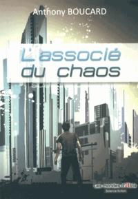 Anthony Boucard - L'associé du chaos.