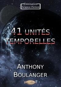 Anthony Boulanger - 41 unités temporelles.