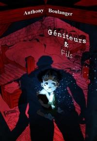 Anthony Boulanger - Géniteurs & Fils.