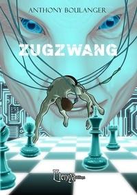 Anthony Boulanger - Zugzwang.