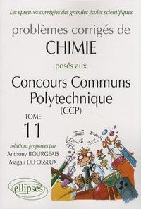 Anthony Bourgeais et Magali Defosseux - Problèmes corrigés de chimie posés aux concours communs polytechniques (CCP) - Tome 11.