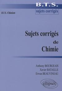 Anthony Bourgeais et Xavier Bataille - Sujets corrigés de Chimie - BTS Chimiste.