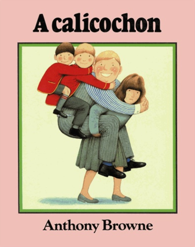 Anthony Browne - A calicochon.