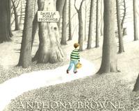 Anthony Browne - Dans la forêt profonde.