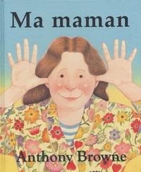 Anthony Browne - Ma maman.