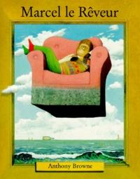 Anthony Browne - Marcel le rêveur.