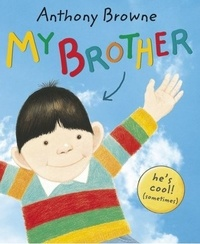 Anthony Browne - My Brother.