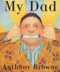 Anthony Browne - My Dad.