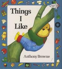 Anthony Browne - Things I Like.