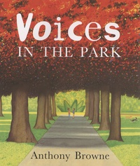 Anthony Browne - Voices in the Park.