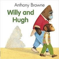 Anthony Browne - Willy and Hugh.