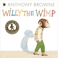 Anthony Browne - Willy the Wimp.