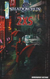 Anthony Bruno - Shadowrun Vintage Tome 1 : 2XS.
