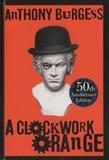 Anthony Burgess - A Clockwork Orange.