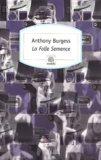 Anthony Burgess - La Folle Semence.