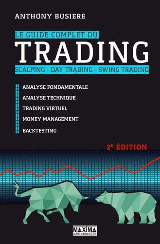 Le guide complet du trading, scalping, day trading, swing trading - Anthony Busière - 9782818808528 - 27,99 €