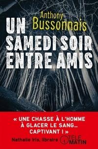 Téléchargez les livres français ibooks Un samedi soir entre amis 9782253040477 par Anthony Bussonnais