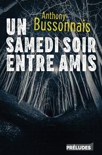 Anthony Bussonnais - Un samedi soir entre amis.