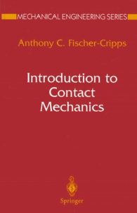 Anthony-C Fischer-Cripps - Introduction to Contact Mechanics.