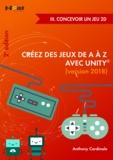 Anthony Cardinale - Créez des jeux de A à Z avec Unity - III. Concevoir un jeu 2D (2e édition).