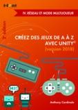 Anthony Cardinale - Créez des jeux de A à Z avec Unity - IV. Réseau et mode multijoueur (2e édition).
