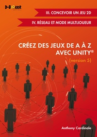 Deedr.fr Créez des jeux de A à Z avec Unity - Tome 3, Concevoir un jeu 2D ; Tome 4, Réseau et mode multijoueur Image