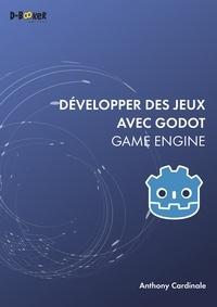 Livres de téléchargement Kindle Développer des jeux avec Godot Game Engine par Anthony Cardinale (French Edition) iBook MOBI 9782822707992