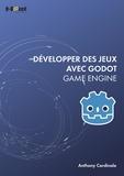 Anthony Cardinale - Développer des jeux avec Godot Game Engine.