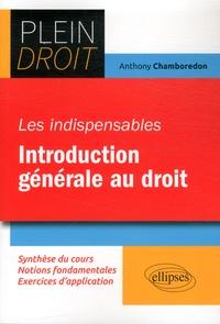 Anthony Chamboredon - Les indispensables Introduction générale au droit.