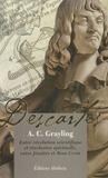 Anthony Clifford Grayling - Descartes - Entre révolution scientifique et révolution spirituelle, entre jésuites et Rose-Croix.