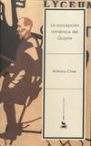 Anthony Close - La concepcion romantica a Don Quijote.
