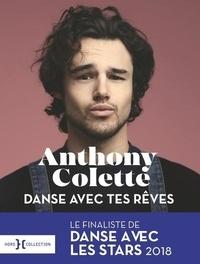 Anthony Colette - Danse avec tes rêves.