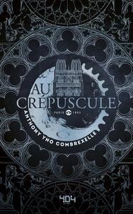 Anthony Combrexelle - Au crépuscule - Paris, 1893.