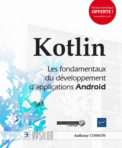 Anthony Cosson - Kotlin - Les fondamentaux du développement d'applications Android.
