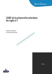 Anthony Couderc et Franck Brocherie - L'ABC de la préparation physique du rugby à7.